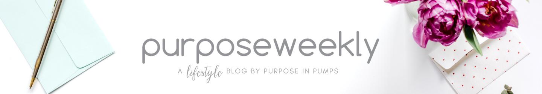 Purpose Weekly